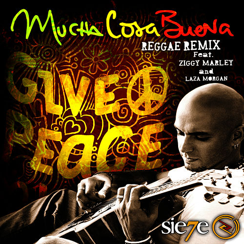 Mucha Cosa Buena (Reggae Remix) [feat. Ziggy Marley & Laza Morgan] - Single by Sie7e