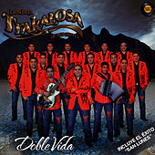Doble Vida by Banda La Trakalosa