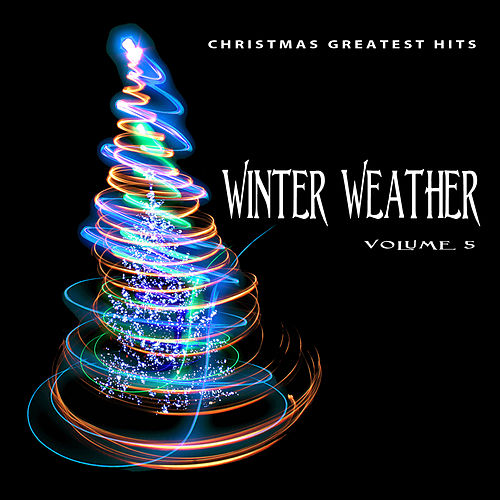 Christmas Greatest Hits: Winter Weather, Vol. 5 by Various Artists