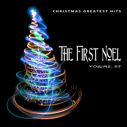 Christmas Greatest Hits: The First Noel, Vol. 27 by Various Artists