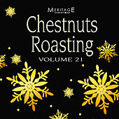 Meritage Christmas: Chestnuts Roasting, Vol. 21 von Various Artists