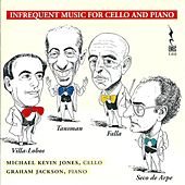 Infrequent Music for Cello and Piano by Michael Kevin Jones