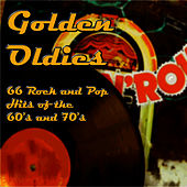 Oldies and Goldies: 50 Classic Rock and Pop Hits of the 60's and 70's by The Golden Group