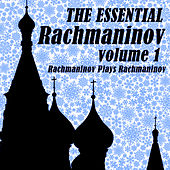 The Essential Rachmaninov Volume 1: Rachmaninov Plays Rachmaninov by Various Artists