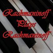 The Essential Rachmaninov Volume 2: Rachmaninov Plays Rachmaninov by Sergei Rachmaninov