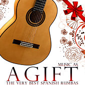 Music As a Gift. The Very Best Spanish Rumbas by Spain Latino Rumba Sound
