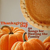 Thanksgiving Day: 50 Songs for Hosting the Family by Thanksgiving Piano Maestro