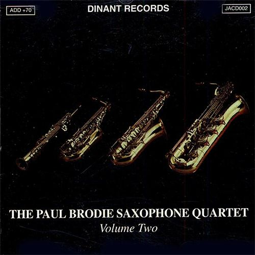 Paul Brodie Saxophone Quartet (The), Vol. 2 by Paul Brodie Saxophone Quartet