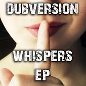 The Whispers EP by Dubversion