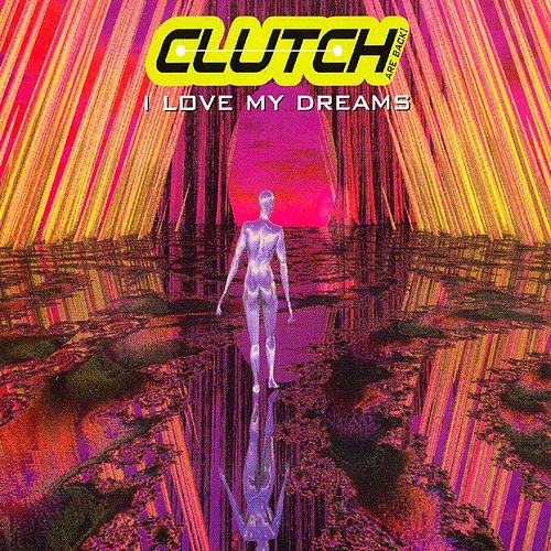 I Love My Dreams (Clutch are Back) by Clutch (House)