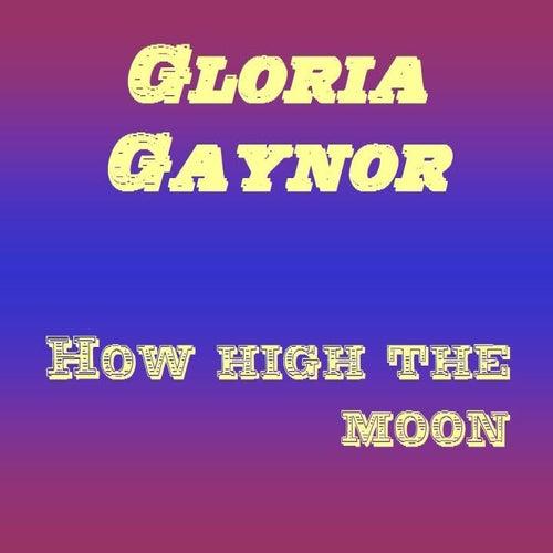 How High the Moon by Gloria Gaynor