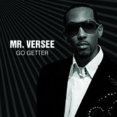 Go Getter by Mr. Versee
