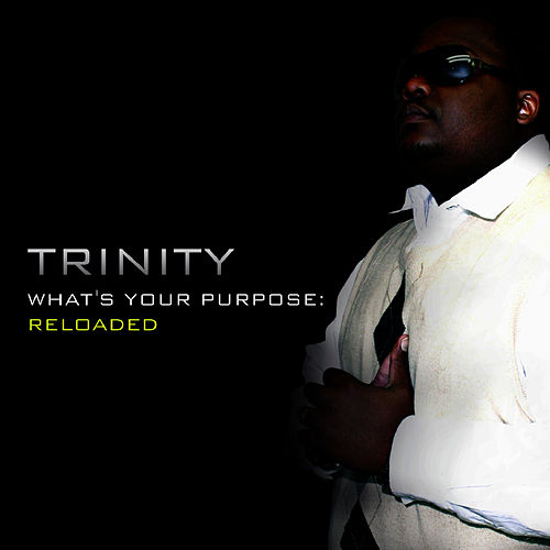 What's Your Purpose: Reloaded by Trinity