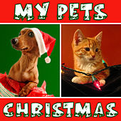 My Pets Christmas by Holiday Music Classics