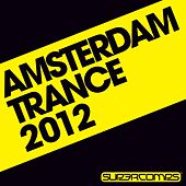 Amsterdam Trance 2012 - EP by Various Artists