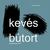 Keves Butort (Nepoliticos) - Single by Oliver Dombi