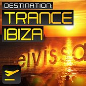 Destination: Trance Ibiza - EP by Various Artists
