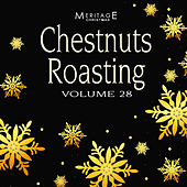 Meritage Christmas: Chestnuts Roasting, Vol. 28 by Various Artists