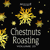 Meritage Christmas: Chestnuts Roasting, Vol. 23 by Various Artists