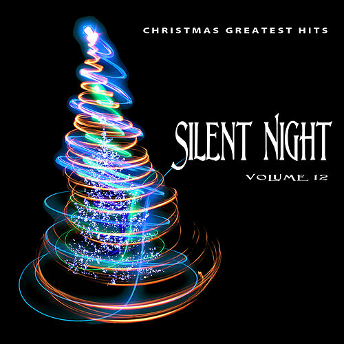 Christmas Greatest Hits: Silent Night, Vol. 12 by Various Artists