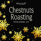 Meritage Christmas: Chestnuts Roasting, Vol. 25 von Various Artists