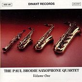 Paul Brodie Saxophone Quartet (The), Vol. 1 by Paul Brodie Saxophone Quartet