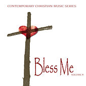 Contemporary Christian Music Series: Bless Me, Vol. 8 by Various Artists