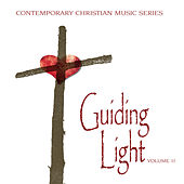 Contemporary Christian Music Series: Guiding Light, Vol. 11 by Various Artists