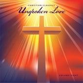 Christian Classics: Unspoken Love, Vol. 8 by Various Artists