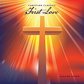 Christian Classics: First Love, Vol. 7 by Various Artists