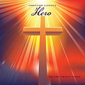 Christian Classics: Hero, Vol. 23 by Various Artists