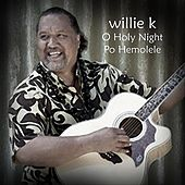 O Holy Night  Po Hemolele by Willie K