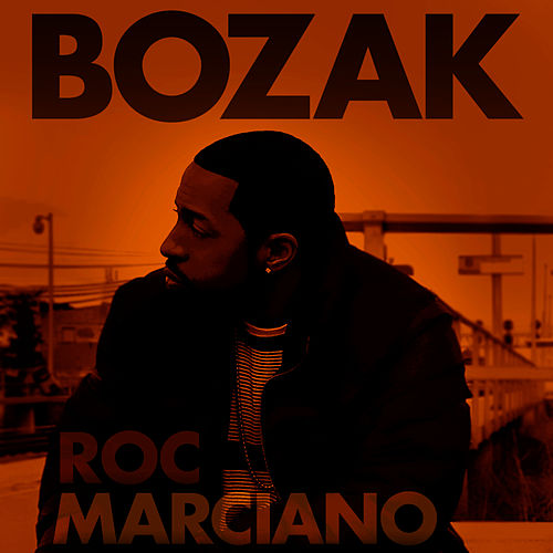 Bozak - Single by Roc Marciano