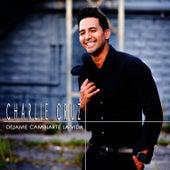 Déjame Cambiarte La Vida - Single by Charlie Cruz