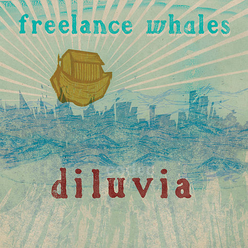 Diluvia by Freelance Whales