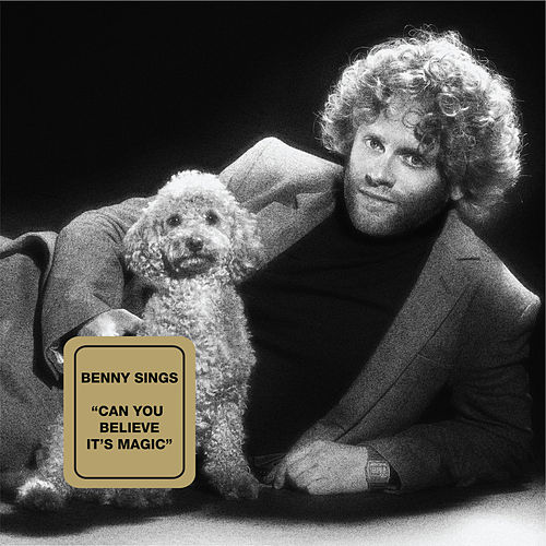 Can You Believe It's Magic by Benny Sings
