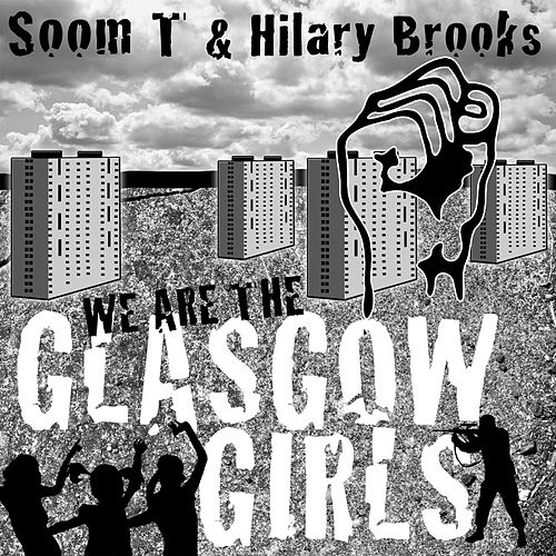 We Are The Glasgow Girls by Soom T