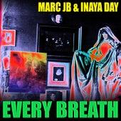 Every Breath by Marc JB & Inaya Day