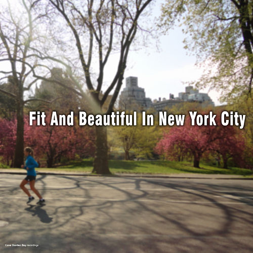 Fit and Beautiful in New York City by Various Artists