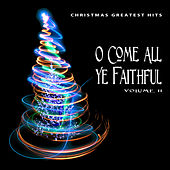 Christmas Greatest Hits: O Come All Ye Faithful, Vol. 11 von Various Artists