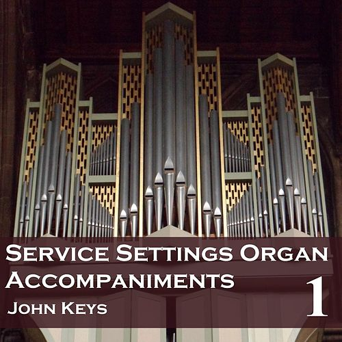 Service Settings, Vol. 1 (Organ Accompaniments) by John Keys