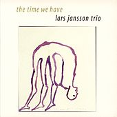 The Time We Have by Lars Jansson Trio