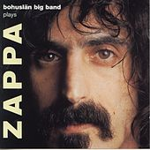 Bohuslän Big Band plays Zappa by Bohuslän Big Band