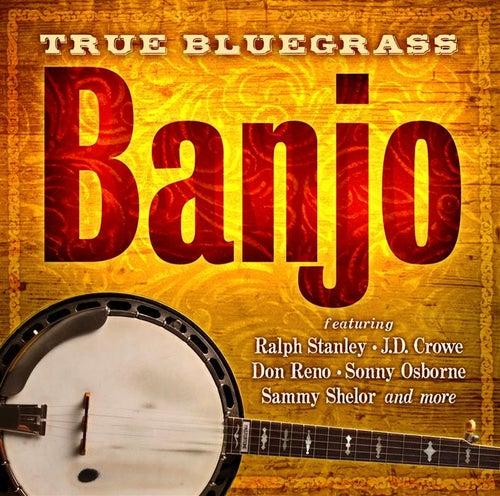True Bluegrass Banjo by Various Artists