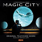 Magic City (Original Score) by Daniele Luppi
