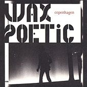 Copenhagen by Wax Poetic