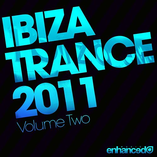 Ibiza Trance 2011 - Volume Two - EP by Various Artists