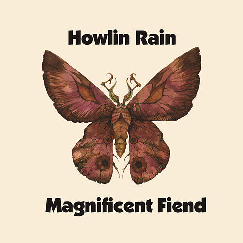 Magnificent Fiend by Howlin Rain