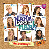 Make Your Mark: Ultimate Playlist by Various Artists