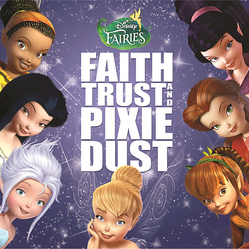 Disney Fairies: Faith, Trust and Pixie Dust by Various Artists
